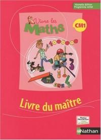 Vivre les maths CM1 : Livre du maître, programme 2008