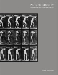 Picture Industry: A Provisional History of the Technical Image 1844–2017