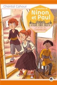 Les enquêtes de Ninon et Paul : Le secret de Chambord