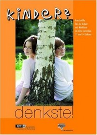 Kinder? denkste!: Praxishilfe für die Arbeit mit Mädchen im Alter zwischen 11 und 14 Jahren (Livre en allemand)