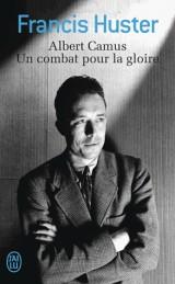 Albert Camus, un combat pour la gloire [Poche]