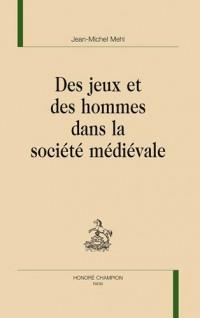 Des jeux et des hommes dans la société médiévale
