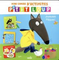 Mon cahier d'activités P'tit Loup : Joyeuses Pâques