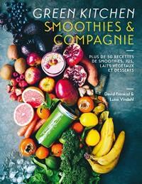 Smoothies & compagnie: Plus de 50 recettes de smoothies, jus, laits végétaux et desserts