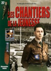 Les Chantiers de la Jeunesse : 500 000 jeunes au service de la France, 31 juillet 1940-10 juin 1944