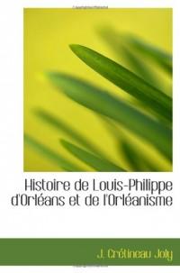 Histoire de Louis-Philippe d'Orléans et de l'Orléanisme