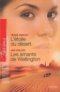 L'étoile du désert ; Les amants de Wellington