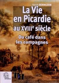 Vie en Picardie au Xviiie Siecle