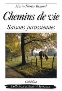 Chemins de Vie, Saisons Jurassiennes