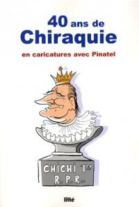 40 ans de chiraquie : En caricatures avec Pinatel