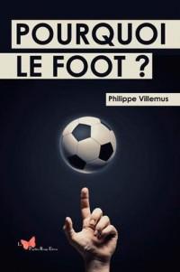 Pourquoi le foot ?