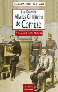 Correze Grandes Affaires Criminelles