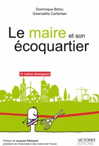 Le maire et son éco-quartier. Une performance durable