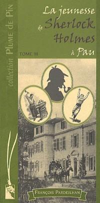 La Jeunesse de Sherlock Holmes a Pau T3