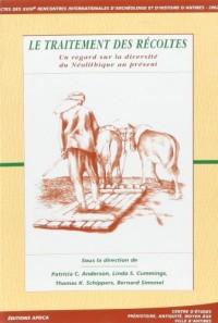 Le traitement des récoltes :  un regard sur la diversité du néolithique au présent : actes des recontres 17-19 octobre 2002