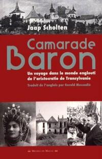 Camarade Baron: Un voyage dans le monde englouti de l'aristocratie de Transylvanie