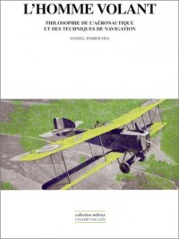L'homme volant : Philosophie de l'aéronautique et des techniques de navigation