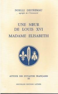 Une soeur de Louis XVI, Madame Elisabeth