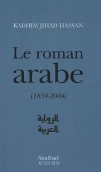 Le roman arabe (1834-2004) : Bilan critique