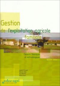 Gestion de l'exploitation agricole familiale: élèments théoriques et méthodologiques.