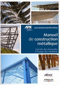 Initiation a la Construction Metallique avec les Eurocodes -Manuel de Formation Initiale.
