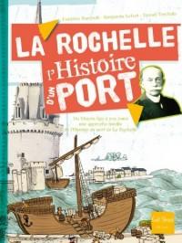 La Rochelle, l'histoire d'un port