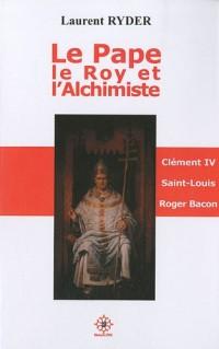 Le Pape, le Roy & l'Alchimiste