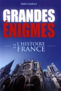 Grandes énigmes de l'histoire de France