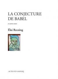 La conjecture de Babel et autres textes