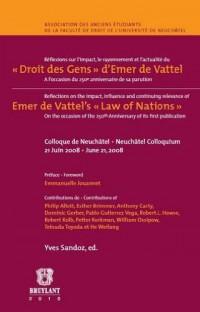 Réflexions sur l'impact, le rayonnement et l'actualité du «Droit des Gens» d'Emer de ...: Reflections on the Emer de Vattel's Law of Nations