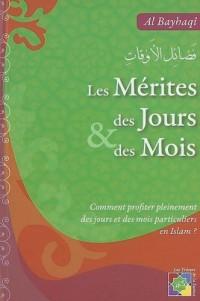 Les Merites des Jours et des Mois Comment Profiter Pleinement des Jours et Mois en Islam ?