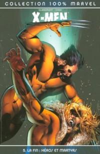 X-Men, Tome 5 : La fin : héros et martyrs