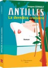 Antilles, la Derniere Croisière