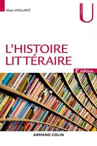 L'histoire littéraire - 2e éd.