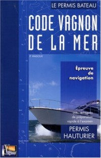 Code Vagnon de la mer : Tome 2, Permis Hauturier