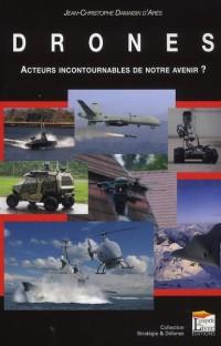 Drones. Acteurs Incontournables de Notre Avenir ?