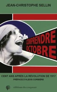 Comprendre Octobre : Cent ans après la Révolution de 1917