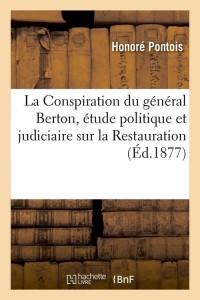 La Conspiration du General Berton  ed 1877