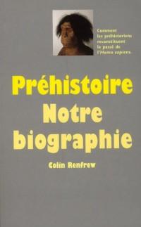 Prehistoire Notre Biographie