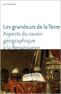 Les grandeurs de la Terre : Aspects du savoir géographique à la Rennaissance