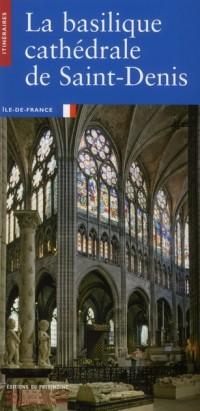 Basilique Cathédrale de Saint-Denis (la)