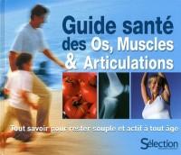 Guide santé des muscles, os et articulations : Tout savoir pour rester souple et actif à tout âge