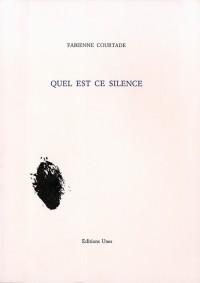 Quel est ce silence