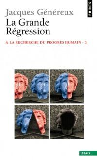 La grande régression : A la recherche du progrès humain - 3
