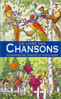 Le livre des Chansons : Chansons de France et d'ailleurs