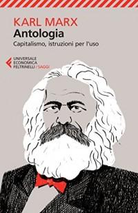 Antologia. Capitalismo, istruzioni per l'uso