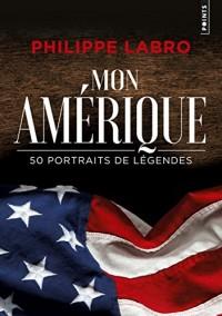 Mon Amérique. 50 portraits de légendes