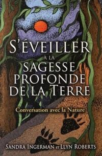 S'éveiller à la sagesse profonde de la Terre : Conversation avec la nature
