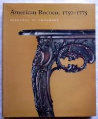 American rococo, 1750-1775: Elegance in ornament