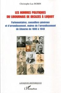 Les hommes politiques du Libournais de Decazes à Luquot